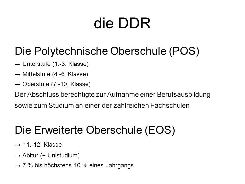 die DDR Die Polytechnische Oberschule (POS) Unterstufe (1.-3.