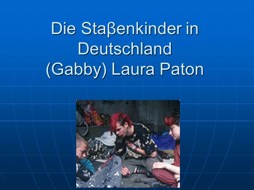 Die Staβenkinder in Deutschland (Gabby) Laura Paton