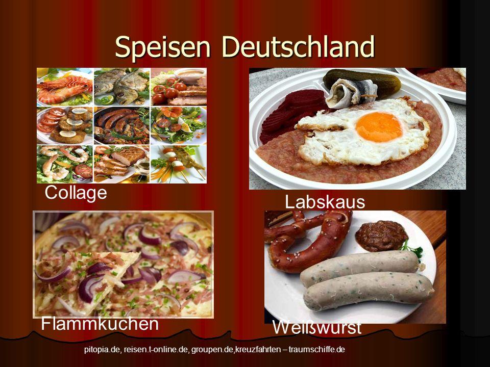 Speisen Deutschland Collage Labskaus Flammkuchen Weißwurst pitopia.de, reisen.t-online.de, groupen.de,kreuzfahrten – traumschiffe.de