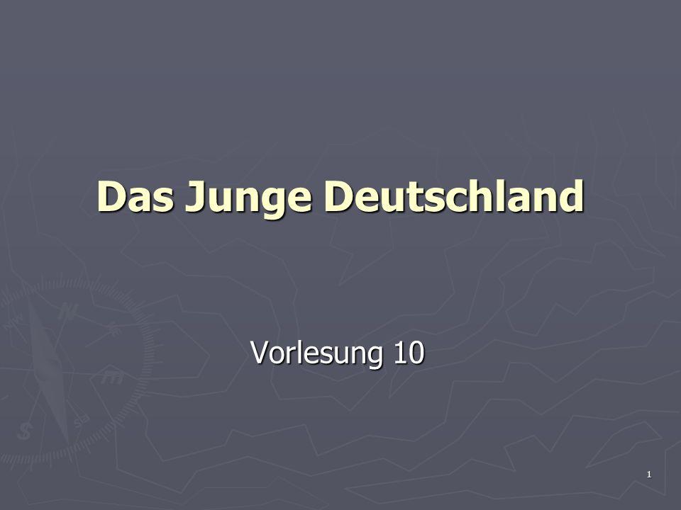 1 Das Junge Deutschland Vorlesung 10
