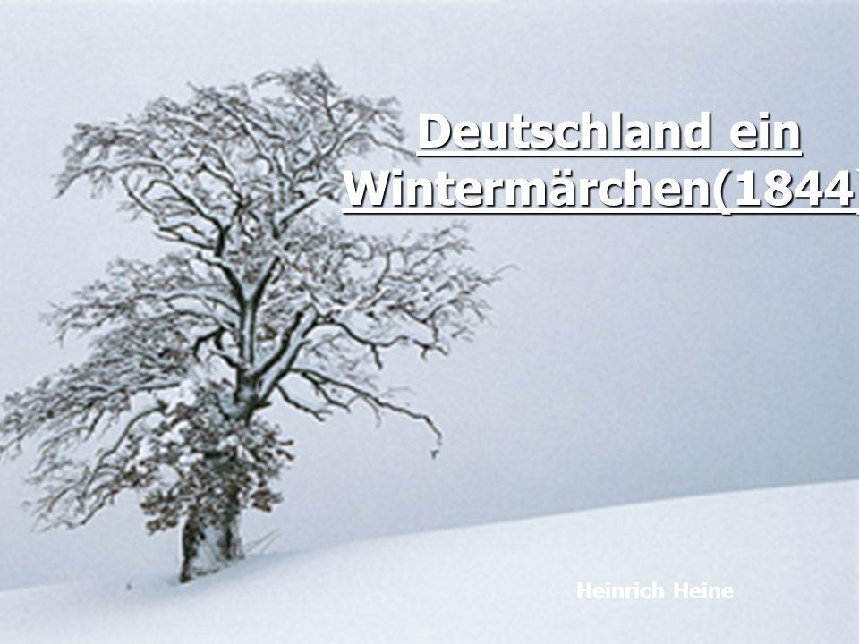 Deutschland ein Wintermärchen(1844) Heinrich Heine