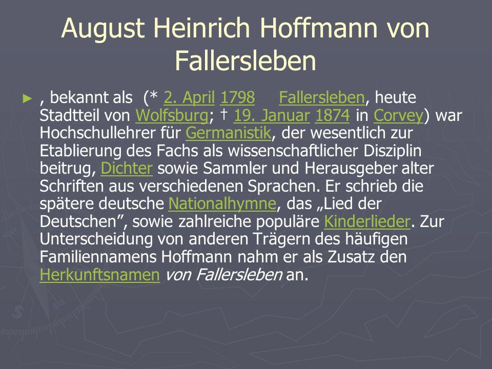 , bekannt als (* 2.April 1798 in Fallersleben, heute Stadtteil von Wolfsburg; 19.