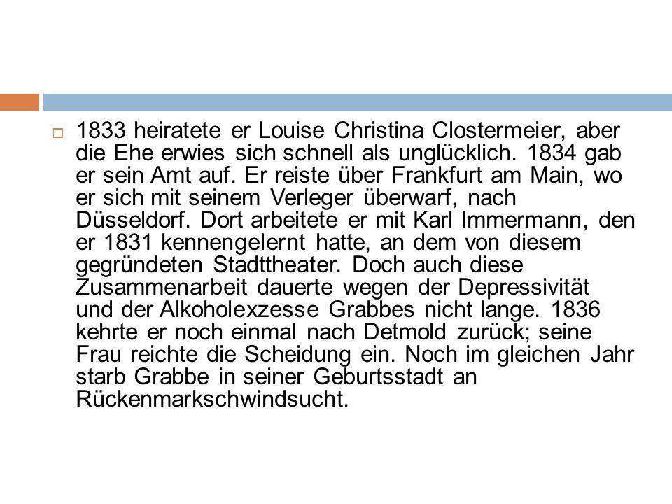 1833 heiratete er Louise Christina Clostermeier, aber die Ehe erwies sich schnell als unglücklich.