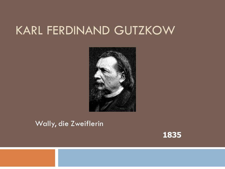 KARL FERDINAND GUTZKOW Wally, die Zweiflerin 1835