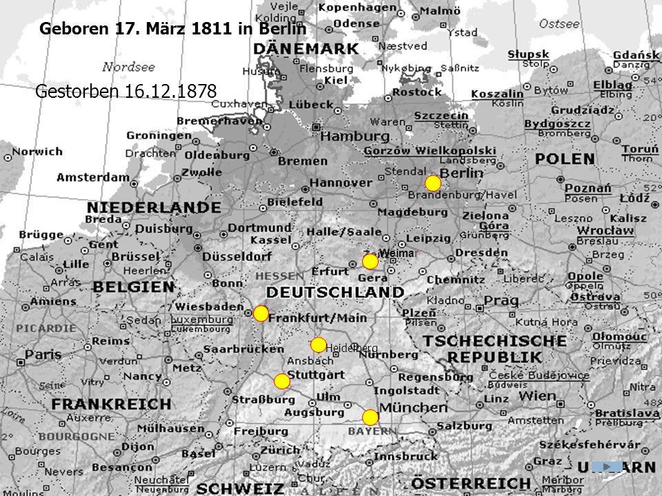 Weimar Heidelberg Geboren 17. März 1811 in Berlin Gestorben 16.12.1878