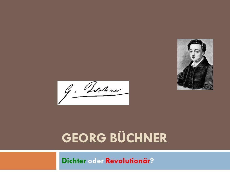 GEORG BÜCHNER Dichter oder Revolutionär?