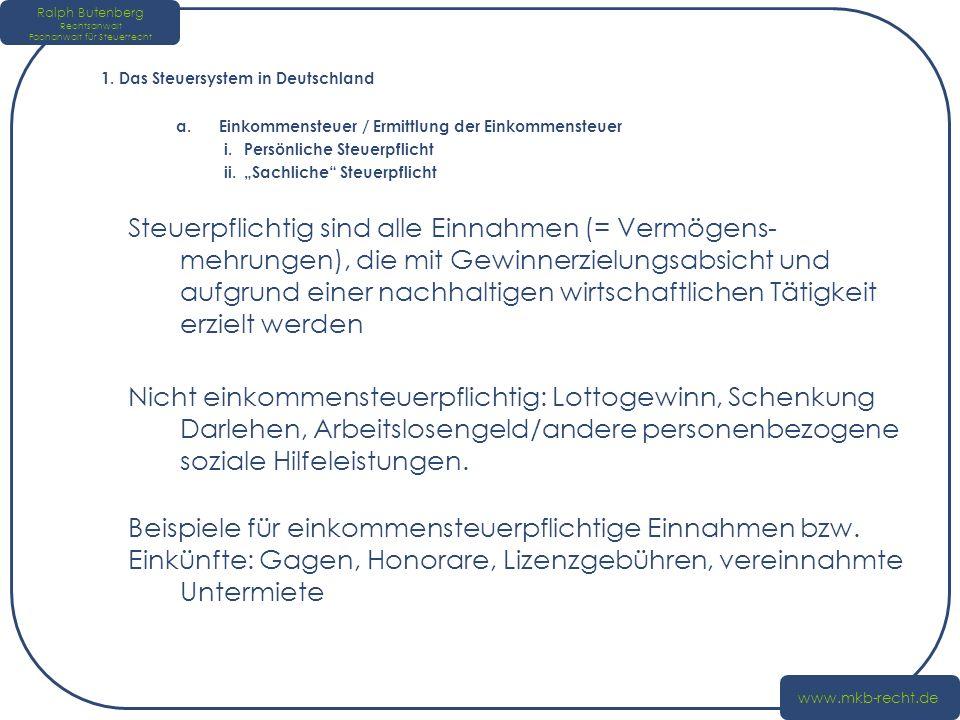 1. Das Steuersystem in Deutschland a.Einkommensteuer / Ermittlung der Einkommensteuer i.Persönliche Steuerpflicht ii.Sachliche Steuerpflicht Steuerpfl
