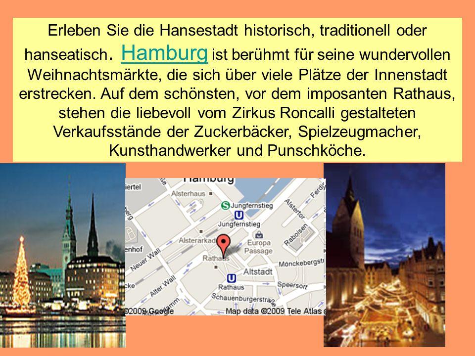 Erleben Sie die Hansestadt historisch, traditionell oder hanseatisch. Hamburg ist berühmt für seine wundervollen Weihnachtsmärkte, die sich über viele