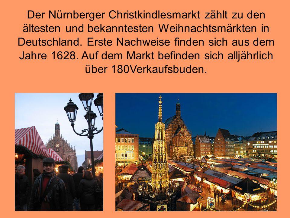Der Nürnberger Christkindlesmarkt zählt zu den ältesten und bekanntesten Weihnachtsmärkten in Deutschland. Erste Nachweise finden sich aus dem Jahre 1
