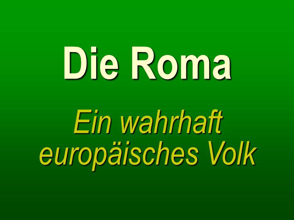 Die Roma Ein wahrhaft europäisches Volk
