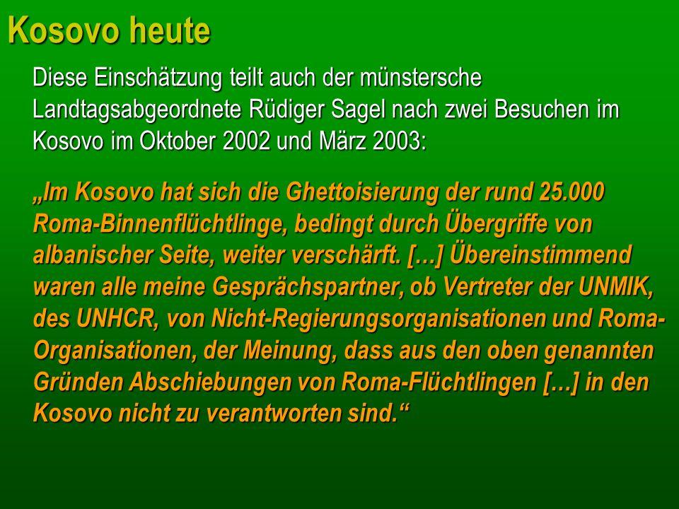 Kosovo heute Diese Einschätzung teilt auch der münstersche Landtagsabgeordnete Rüdiger Sagel nach zwei Besuchen im Kosovo im Oktober 2002 und März 200
