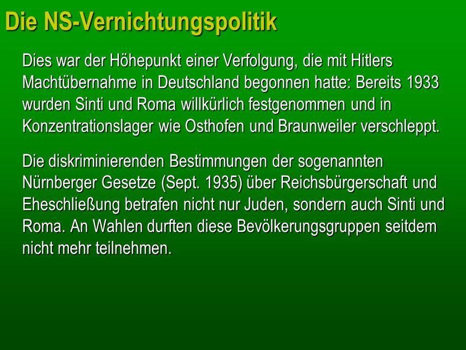 Die NS-Vernichtungspolitik Dies war der Höhepunkt einer Verfolgung, die mit Hitlers Machtübernahme in Deutschland begonnen hatte: Bereits 1933 wurden