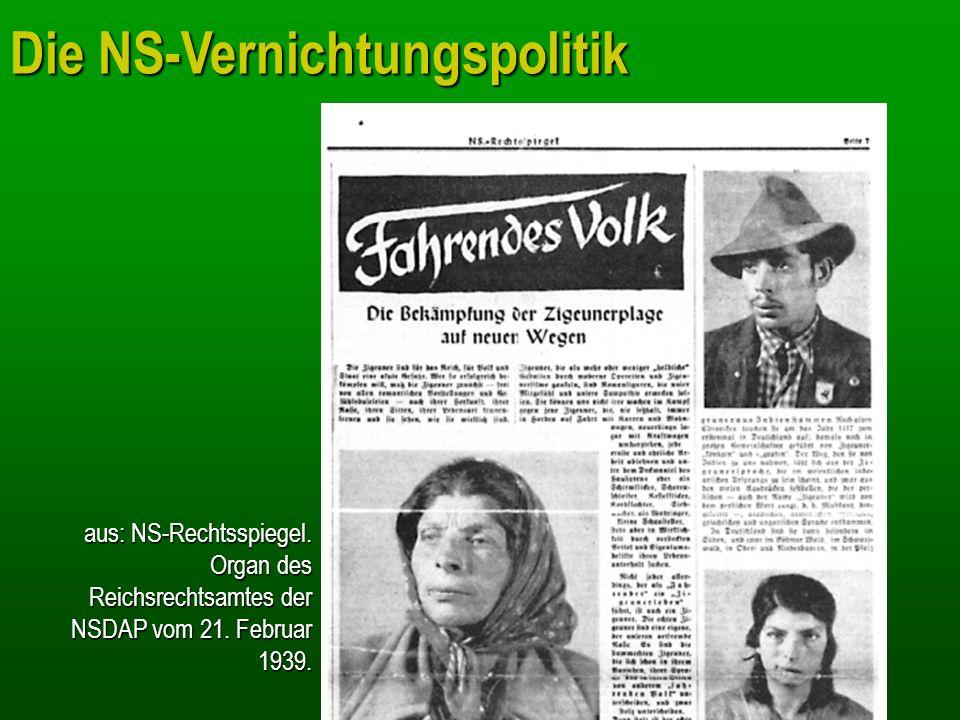Die NS-Vernichtungspolitik aus: NS-Rechtsspiegel. Organ des Reichsrechtsamtes der NSDAP vom 21. Februar 1939.