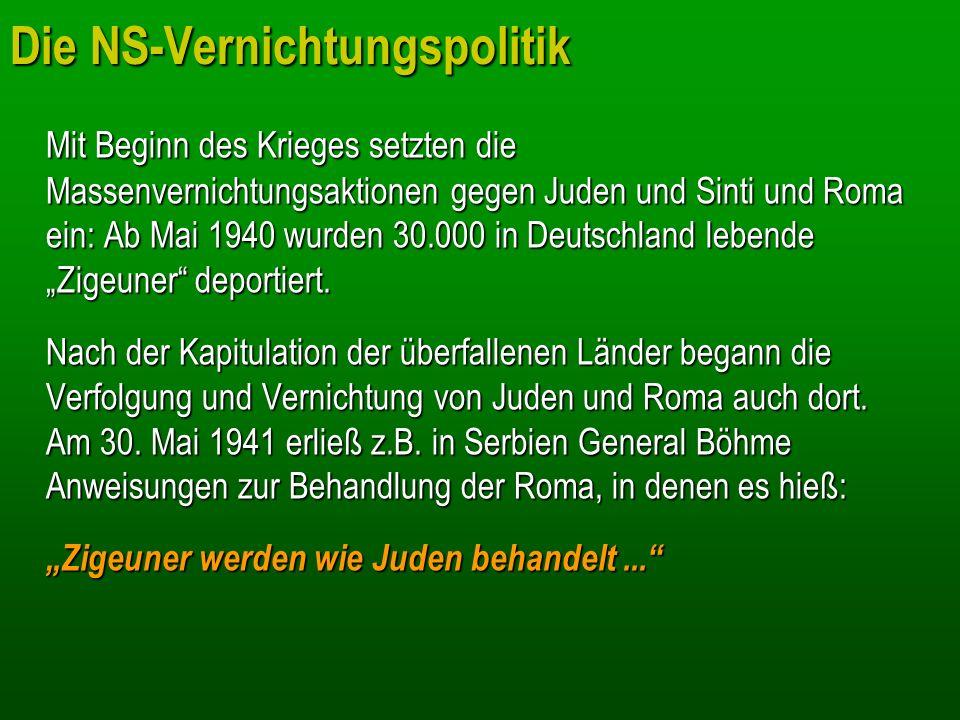 Mit Beginn des Krieges setzten die Massenvernichtungsaktionen gegen Juden und Sinti und Roma ein: Ab Mai 1940 wurden 30.000 in Deutschland lebende Zig