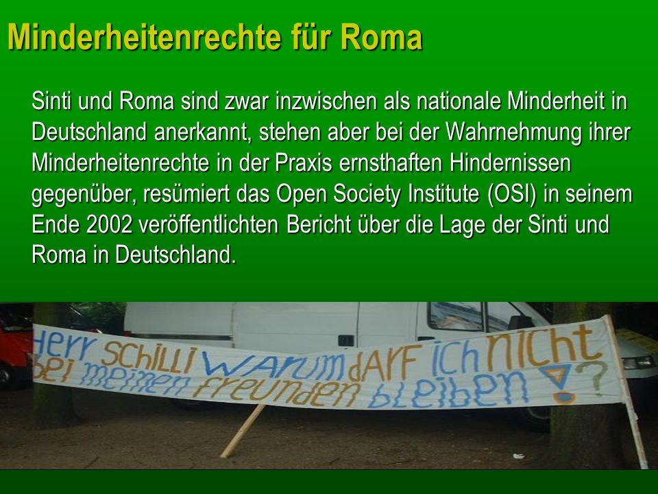 Minderheitenrechte für Roma Sinti und Roma sind zwar inzwischen als nationale Minderheit in Deutschland anerkannt, stehen aber bei der Wahrnehmung ihr