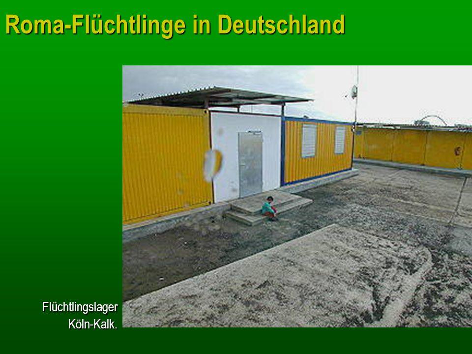 Roma-Flüchtlinge in Deutschland Flüchtlingslager Köln-Kalk.