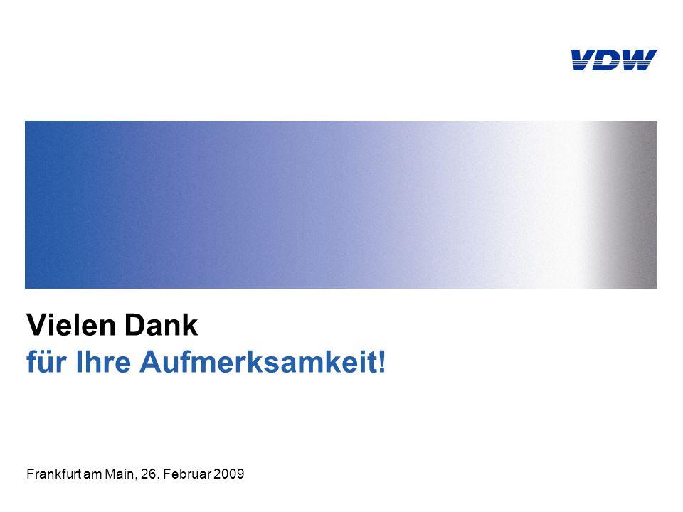 Vielen Dank für Ihre Aufmerksamkeit! Frankfurt am Main, 26. Februar 2009