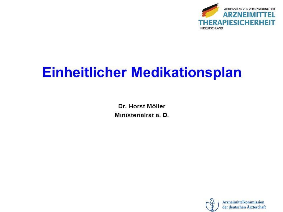Einheitlicher Medikationsplan Dr. Horst Möller Ministerialrat a. D.