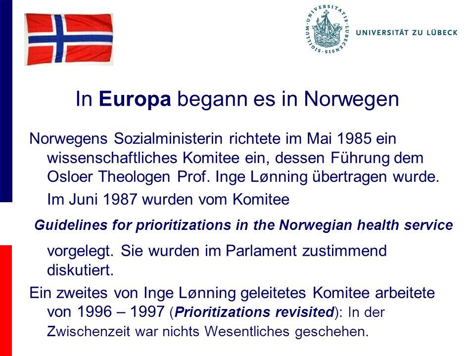 In Europa begann es in Norwegen Norwegens Sozialministerin richtete im Mai 1985 ein wissenschaftliches Komitee ein, dessen Führung dem Osloer Theologen Prof.