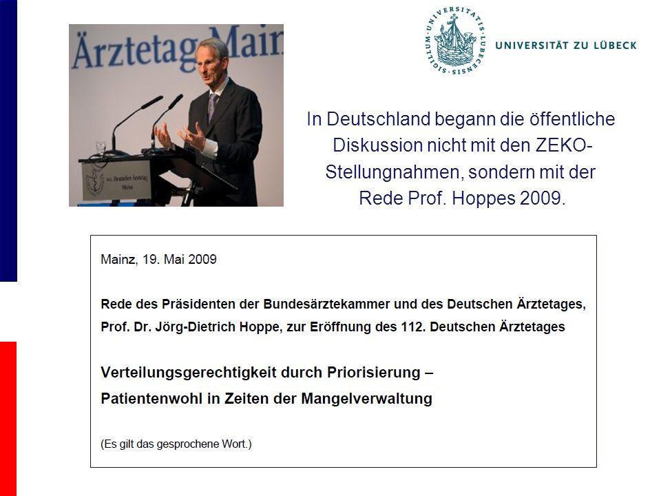 In Deutschland begann die öffentliche Diskussion nicht mit den ZEKO- Stellungnahmen, sondern mit der Rede Prof.