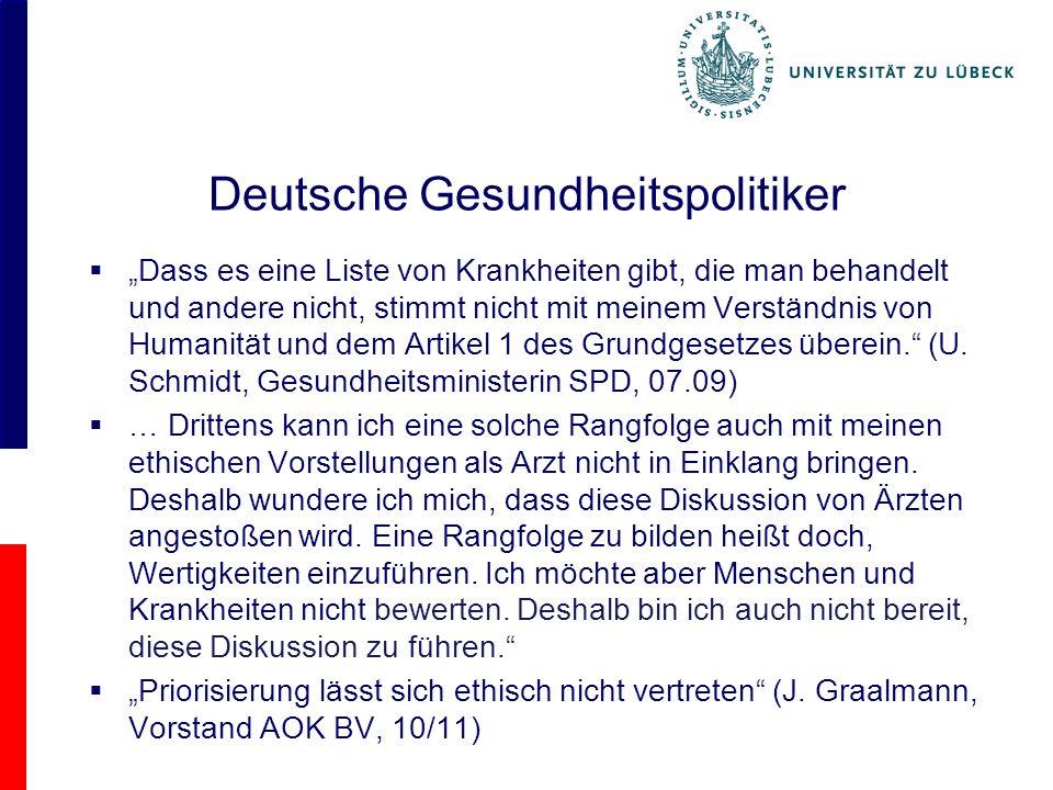 Deutsche Gesundheitspolitiker Dass es eine Liste von Krankheiten gibt, die man behandelt und andere nicht, stimmt nicht mit meinem Verständnis von Humanität und dem Artikel 1 des Grundgesetzes überein.