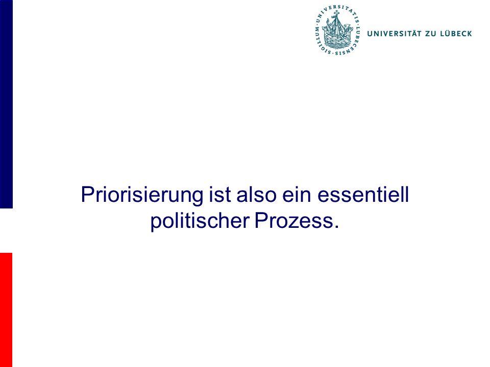 Priorisierung ist also ein essentiell politischer Prozess.
