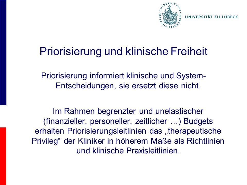 Priorisierung und klinische Freiheit Priorisierung informiert klinische und System- Entscheidungen, sie ersetzt diese nicht.