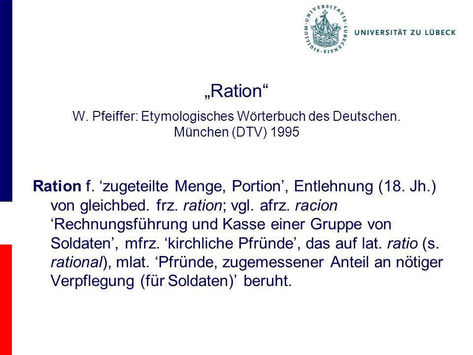 Ration W. Pfeiffer: Etymologisches Wörterbuch des Deutschen.