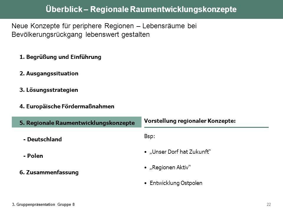 3. Gruppenpräsentation Gruppe 822 1. Begrüßung und Einführung 2. Ausgangssituation 3. Lösungsstrategien 4. Europäische Fördermaßnahmen 5. Regionale Ra