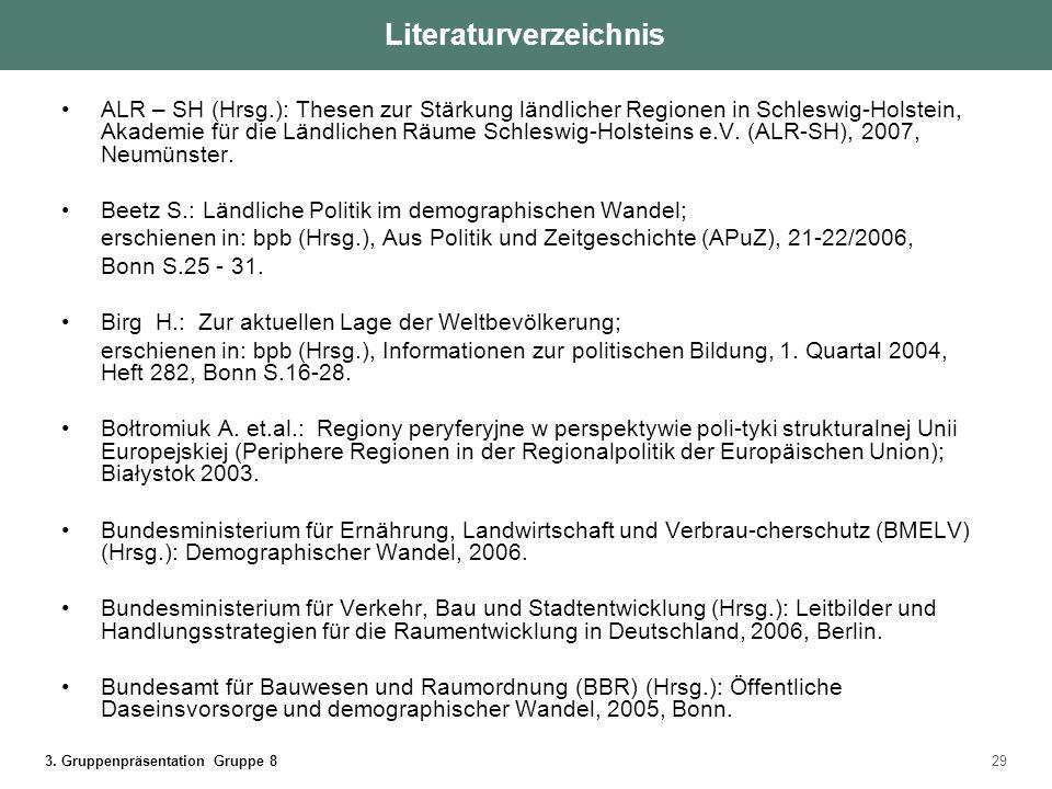 3. Gruppenpräsentation Gruppe 829 ALR – SH (Hrsg.): Thesen zur Stärkung ländlicher Regionen in Schleswig-Holstein, Akademie für die Ländlichen Räume S