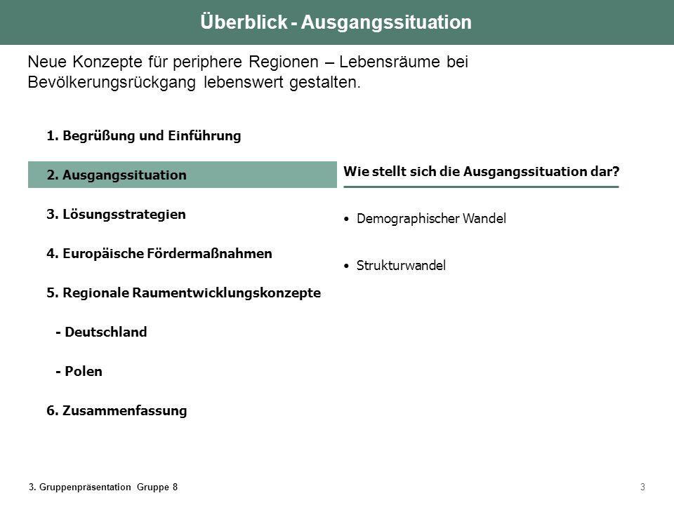3. Gruppenpräsentation Gruppe 83 1. Begrüßung und Einführung 2. Ausgangssituation 3. Lösungsstrategien 4. Europäische Fördermaßnahmen 5. Regionale Rau