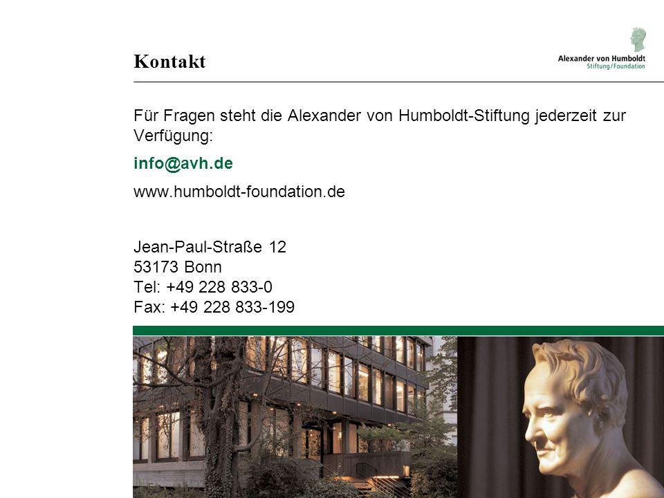 Kontakt Für Fragen steht die Alexander von Humboldt-Stiftung jederzeit zur Verfügung: info@avh.de www.humboldt-foundation.de Jean-Paul-Straße 12 53173