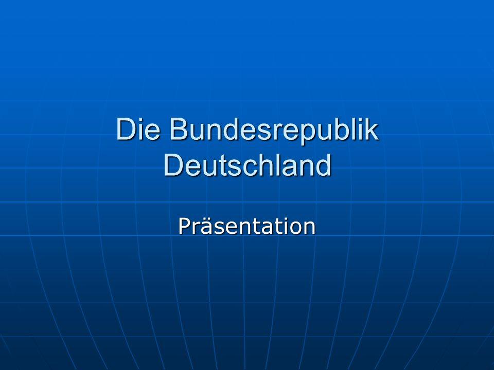 Über Deutschland Die Bundesrepublik Deutschland ist ein Staat in Mitteleuropa.