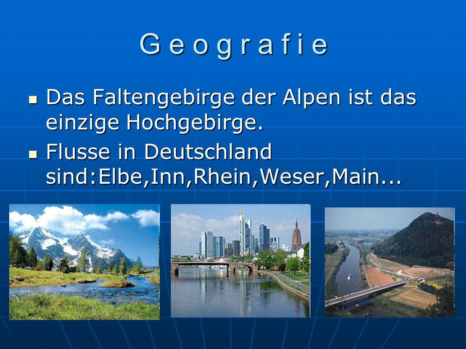 G e o g r a f i e Das Faltengebirge der Alpen ist das einzige Hochgebirge. Das Faltengebirge der Alpen ist das einzige Hochgebirge. Flusse in Deutschl