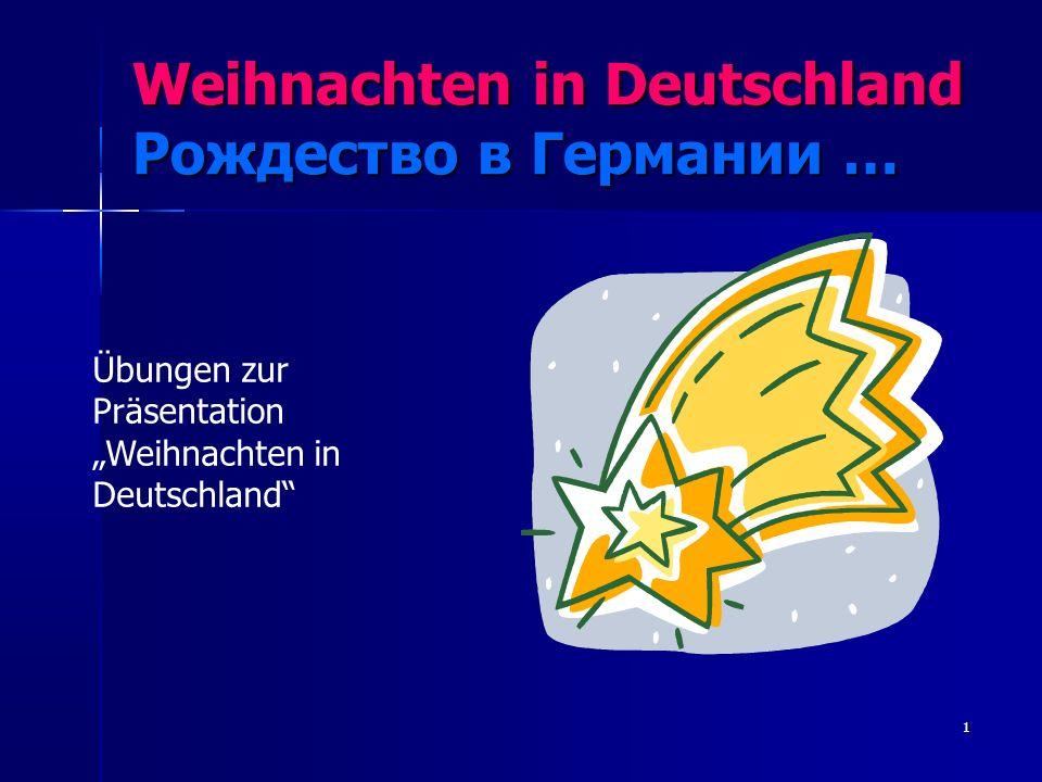 Weihnachten in Deutschland Рождество в Германии … 1 Übungen zur Präsentation Weihnachten in Deutschland