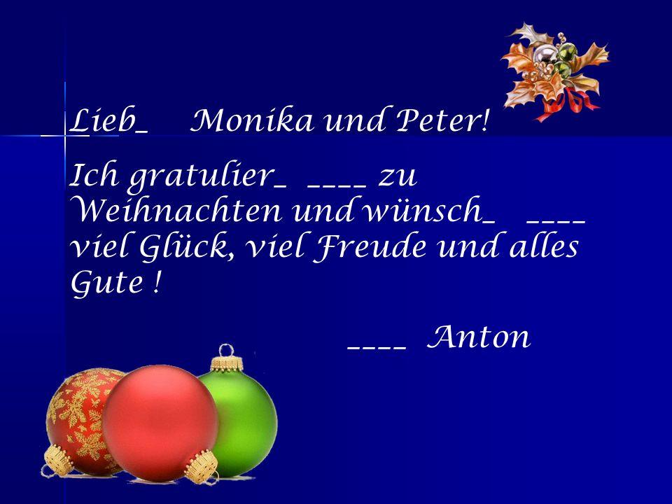 Liebe Nina Iwanowna.Wir gratulier__ _____ zu Weihnachten.