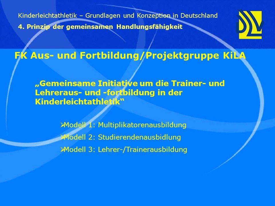 Gemeinsame Initiative um die Trainer- und Lehreraus- und -fortbildung in der Kinderleichtathletik Kinderleichtathletik – Grundlagen und Konzeption in