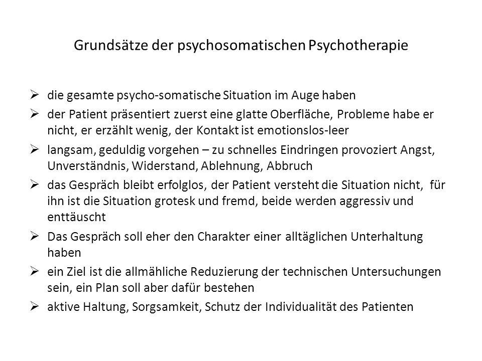 Grundsätze der psychosomatischen Psychotherapie die gesamte psycho-somatische Situation im Auge haben der Patient präsentiert zuerst eine glatte Oberf
