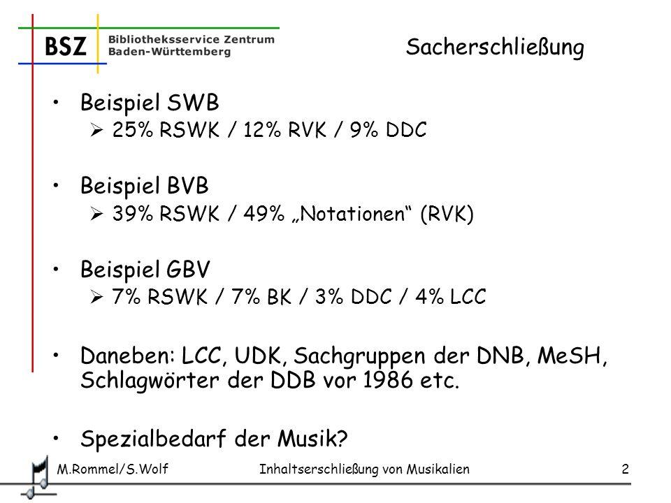 M.Rommel/S.Wolf Inhaltserschließung von Musikalien3 Verbünde in Deutschland