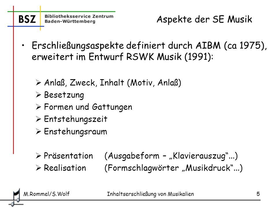 M.Rommel/S.Wolf Inhaltserschließung von Musikalien6 Ausgangslage 2000 Fragen nach bestimmten Werken für bestimmte Besetzungen werden in Bibliotheken mit Musikabteilungen häufig gestellt....