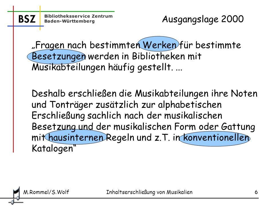 M.Rommel/S.Wolf Inhaltserschließung von Musikalien47 EG RSWK Schreiben des GBZ an die DNB: Einrichtung einer EST-Zentralredaktion Kopplung mit SE Musik: Die Erschließungsaspekte Besetzung und Form/Gattung würden dabei möglicherweise eine Art Scharnierstelle zwischen den formalen inhaltlichen Erschließungsteilen bilden...