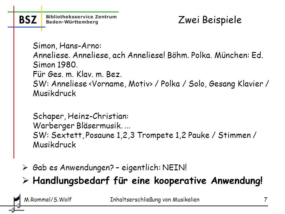 M.Rommel/S.Wolf Inhaltserschließung von Musikalien28 Chöre Chorwerke werden mit einem spezifischen Terminus, der die Art des Chores genau bezeichnet, verschlagwortet.
