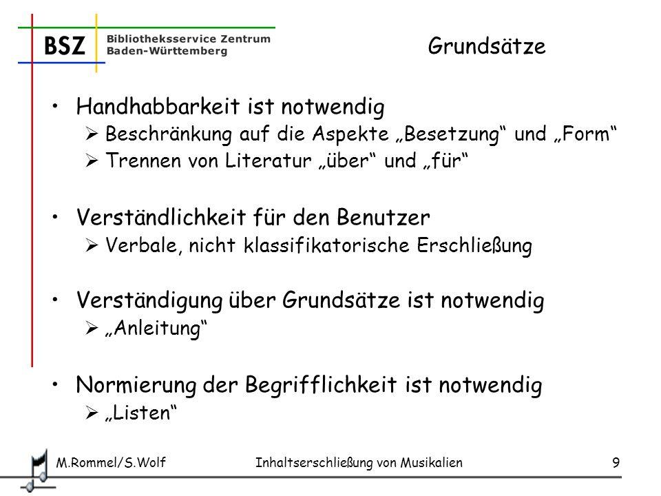 M.Rommel/S.Wolf Inhaltserschließung von Musikalien10 Ergebnis Besetzung und Form/Gattung : Sacherschließung musikalischer Werke 1.