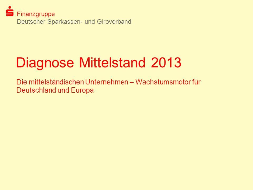 Finanzgruppe Deutscher Sparkassen-und Giroverband Quelle: Diagnose Mittelstand 2013 Entwicklung der Eigenkapitalquote von Unternehmen