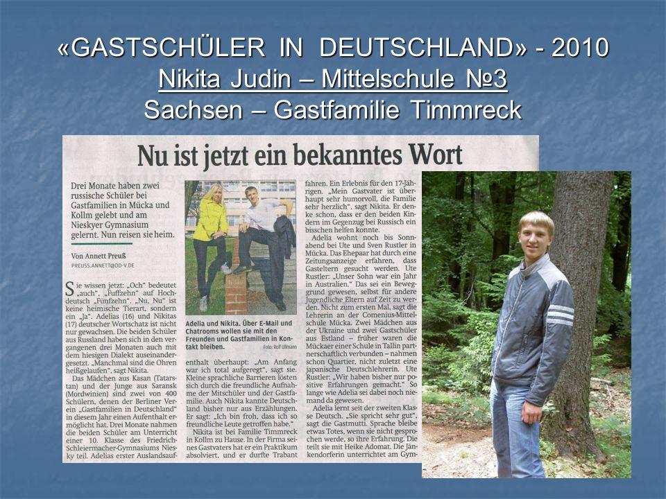 «GASTSCHÜLER IN DEUTSCHLAND» - 2010 Nikita Judin – Mittelschule 3 Sachsen – Gastfamilie Timmreck