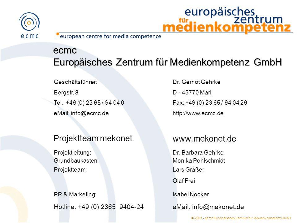 © 2003 - ecmc Europäisches Zentrum für Medienkompetenz GmbH ecmc Europäisches Zentrum für Medienkompetenz GmbH Geschäftsführer: Dr. Gernot Gehrke Berg