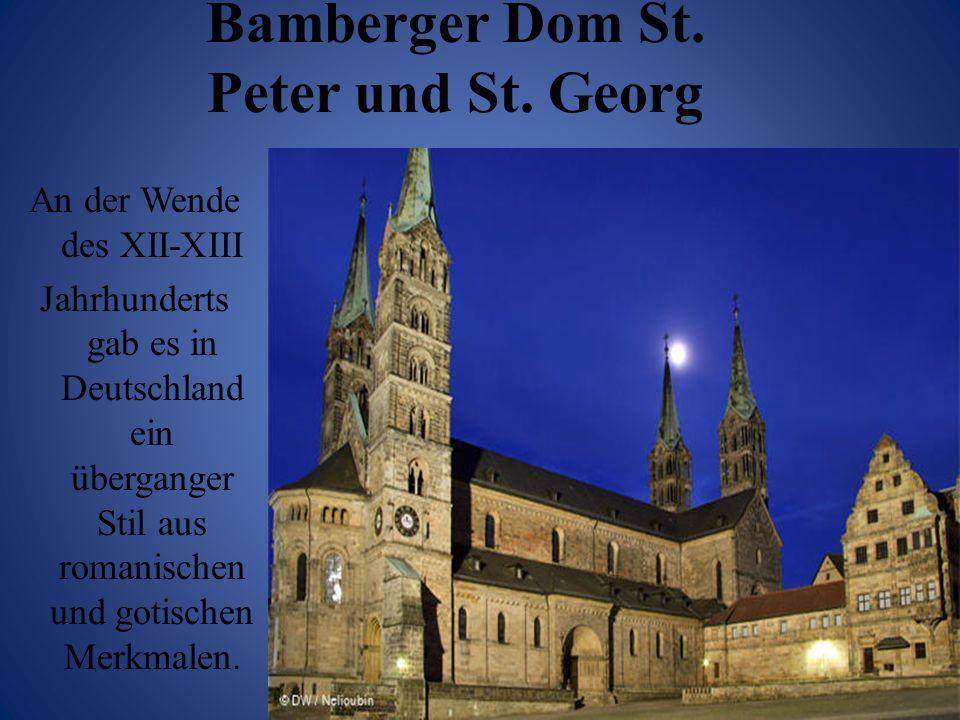 An der Wende des XII-XIII Jahrhunderts gab es in Deutschland ein überganger Stil aus romanischen und gotischen Merkmalen. Bamberger Dom St. Peter und