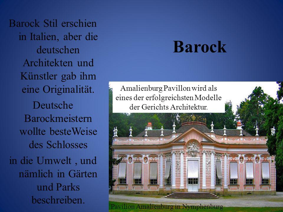 Barock Barock Stil erschien in Italien, aber die deutschen Architekten und Künstler gab ihm eine Originalität. Deutsche Barockmeistern wollte besteWei