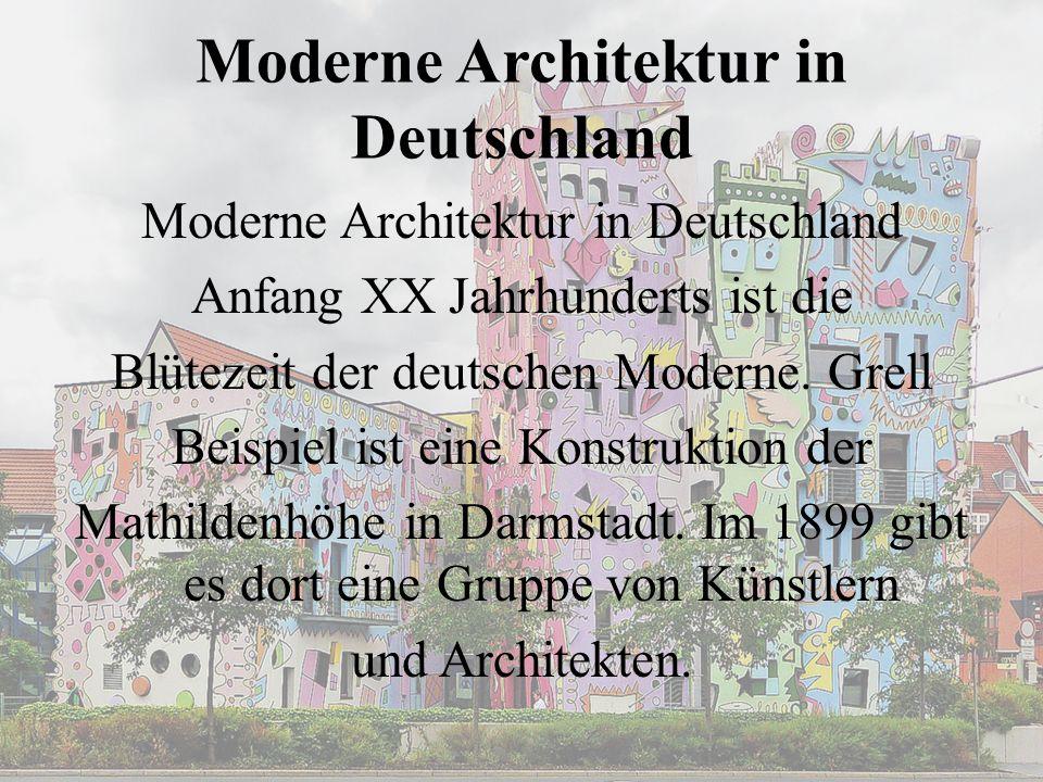 Moderne Architektur in Deutschland Anfang XX Jahrhunderts ist die Blütezeit der deutschen Moderne. Grell Beispiel ist eine Konstruktion der Mathildenh