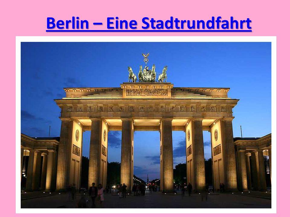 Berlin – Eine Stadtrundfahrt Berlin – Eine Stadtrundfahrt